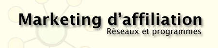 Marketing d'affiliation - Réseaux et programmes
