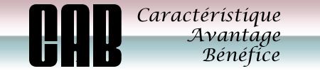Méthode CAB- Caractéristique, avantage et bénéfice